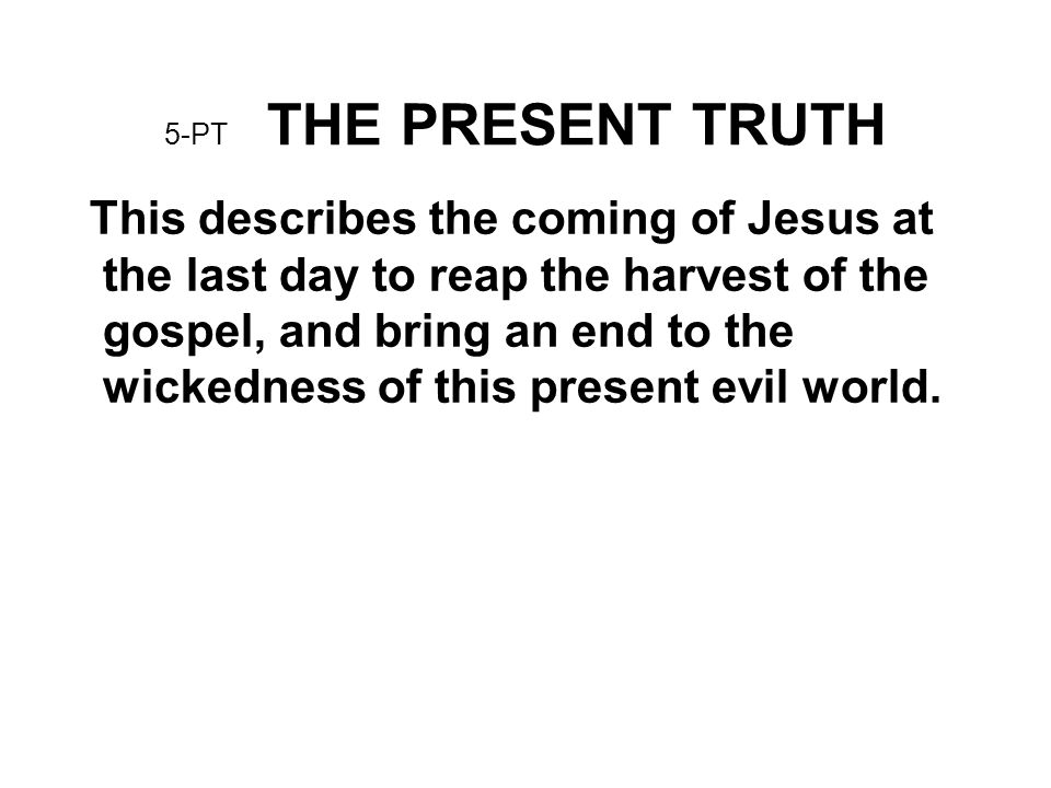 5-PT THE PRESENT TRUTH