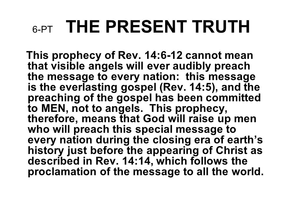 6-PT THE PRESENT TRUTH