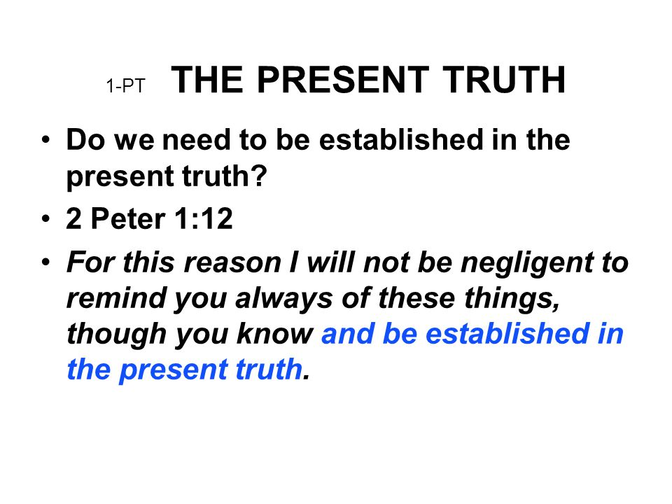 Do we need to be established in the present truth 2 Peter 1:12