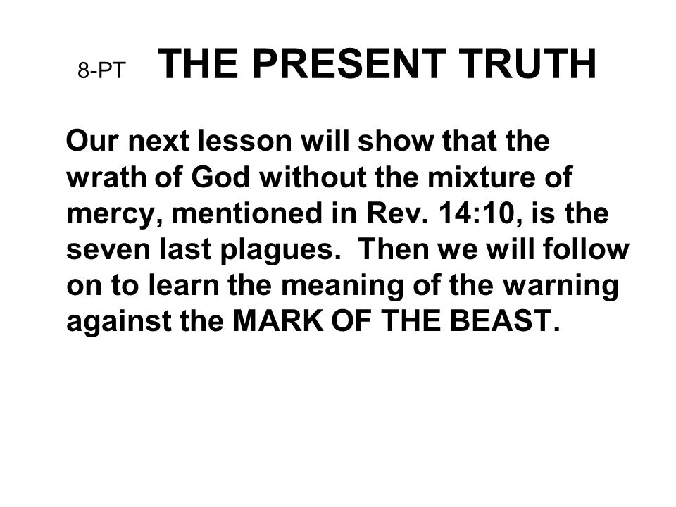 8-PT THE PRESENT TRUTH