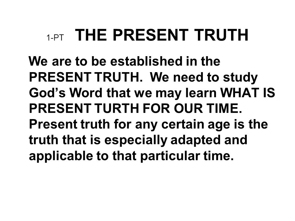 1-PT THE PRESENT TRUTH