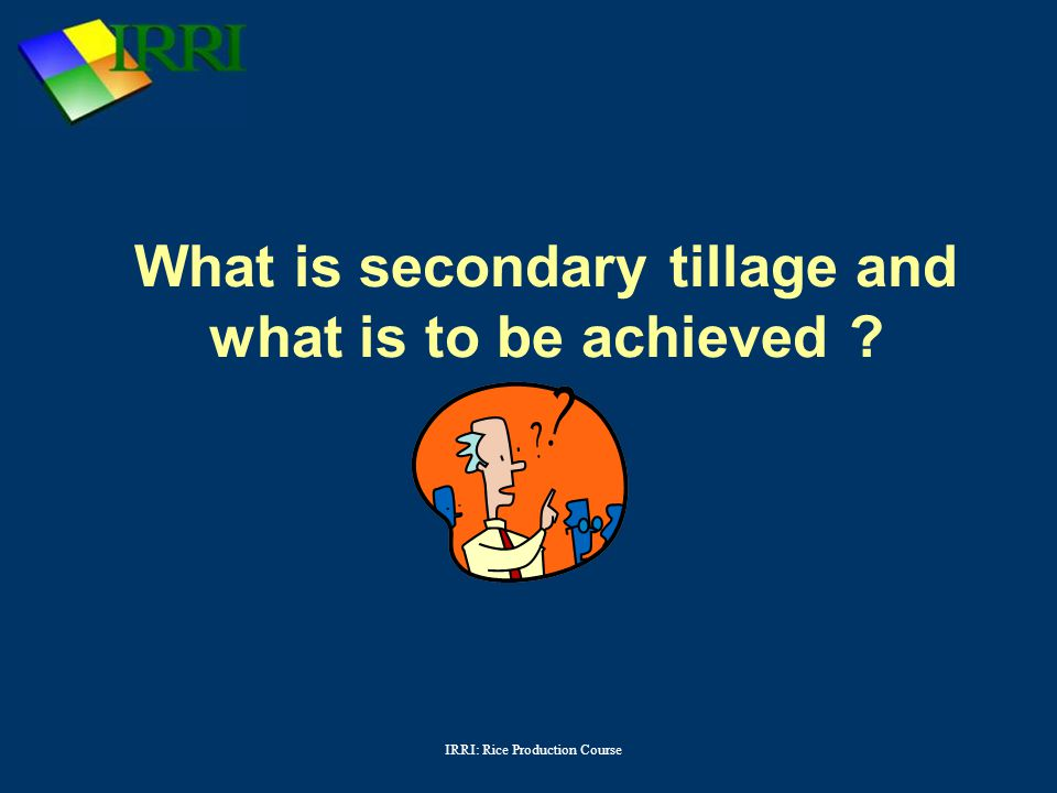 What is secondary tillage and what is to be achieved