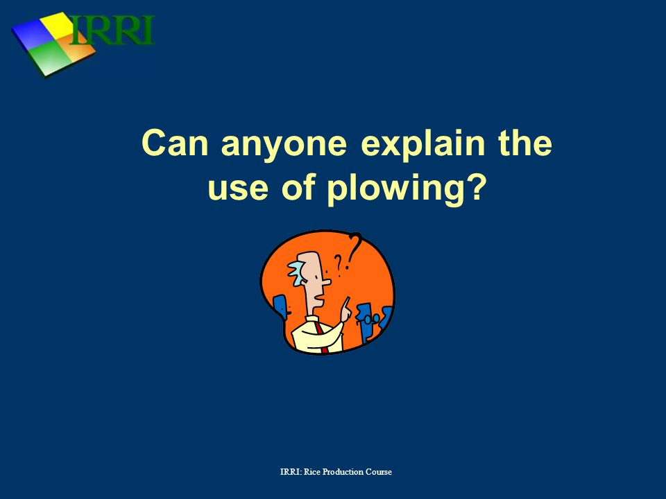 Can anyone explain the use of plowing