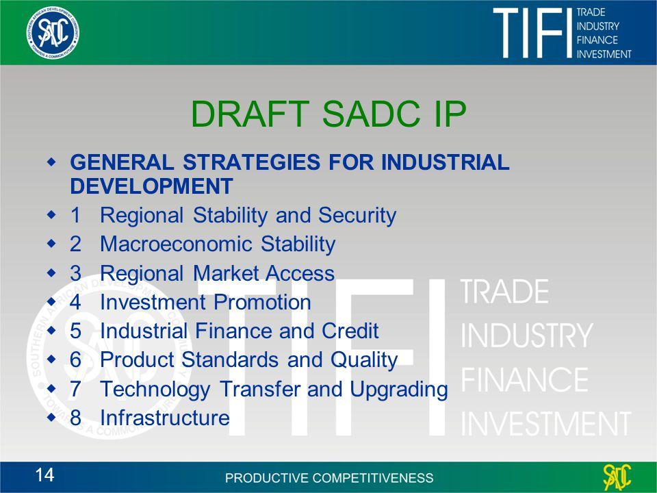 DRAFT SADC IP GENERAL STRATEGIES FOR INDUSTRIAL DEVELOPMENT