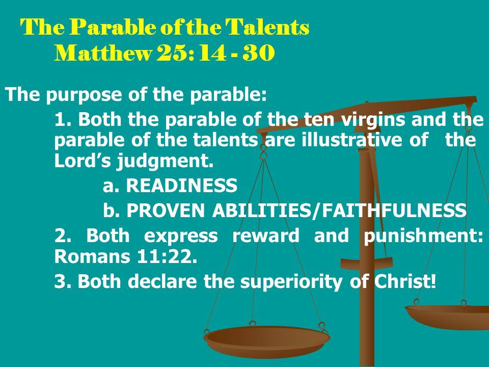 The Parable of the Talents Matthew 25: 14 - 30