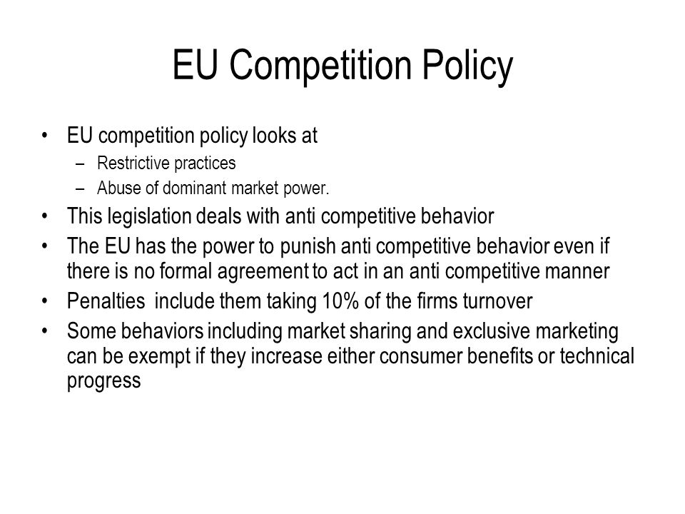 EU Competition Policy EU competition policy looks at