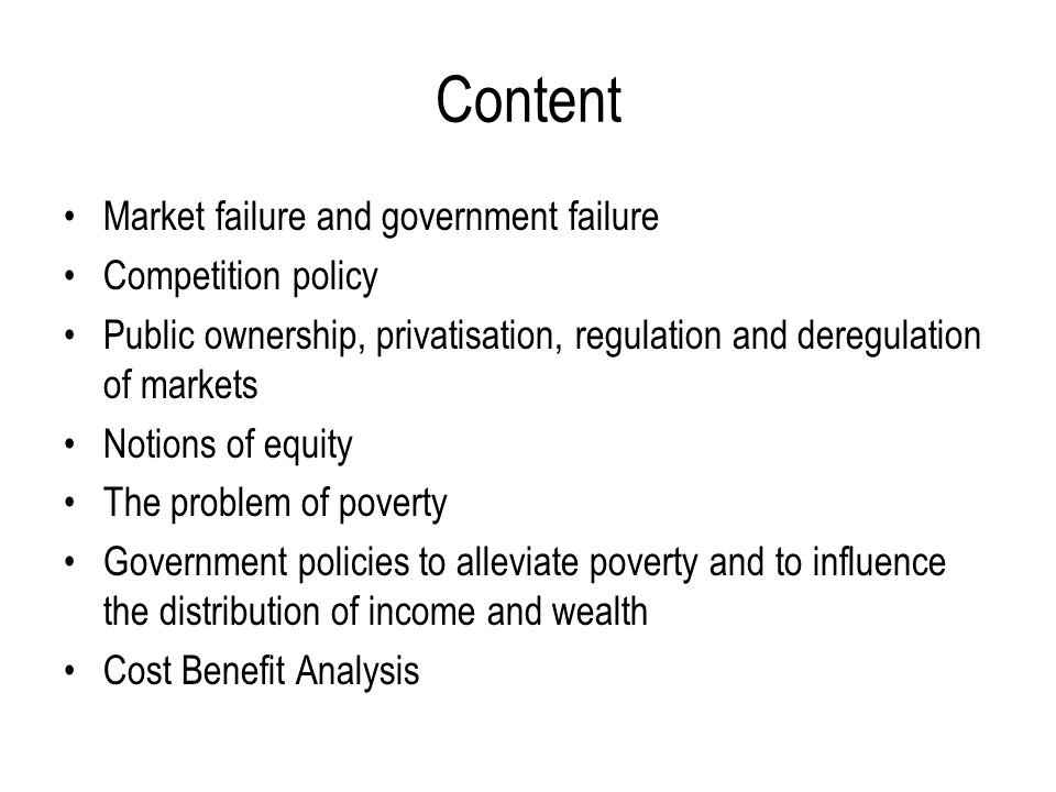 Content Market failure and government failure Competition policy