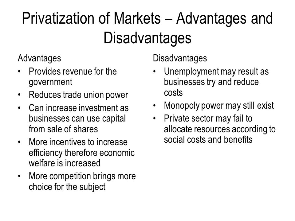Privatization of Markets – Advantages and Disadvantages