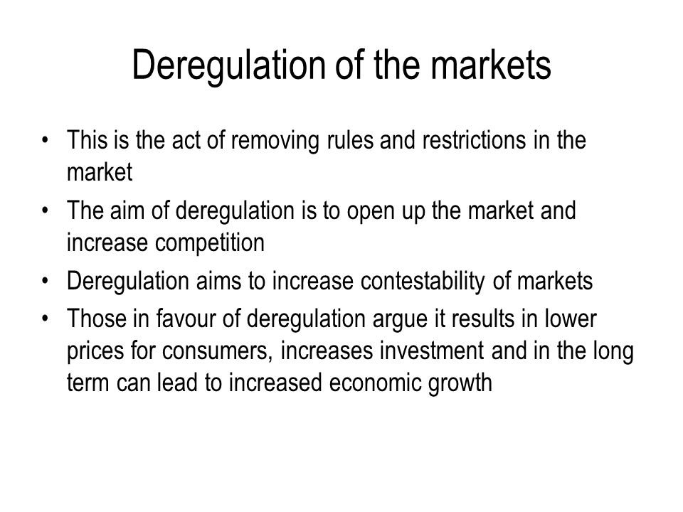 Deregulation of the markets