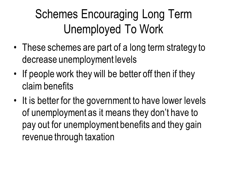 Schemes Encouraging Long Term Unemployed To Work