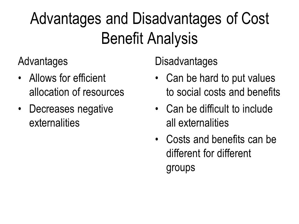 Advantages and Disadvantages of Cost Benefit Analysis