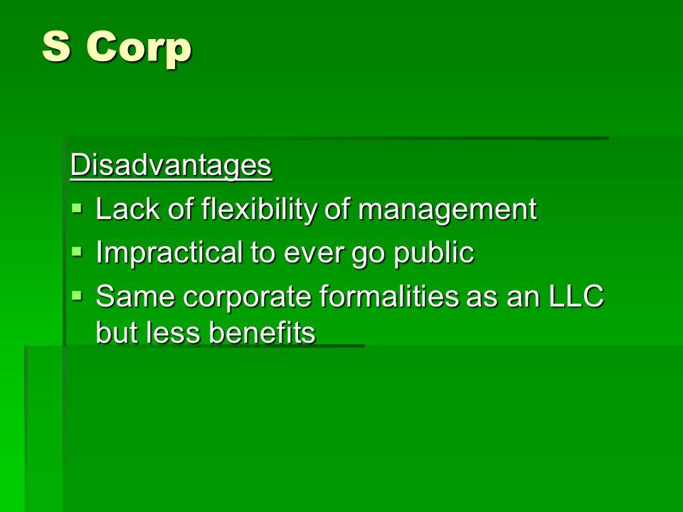 S Corp Disadvantages Lack of flexibility of management