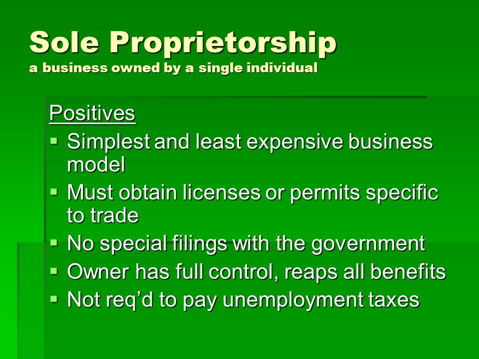 Sole Proprietorship a business owned by a single individual