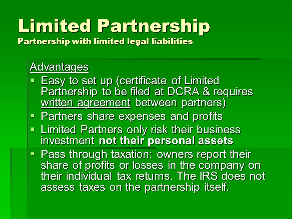 Limited Partnership Partnership with limited legal liabilities