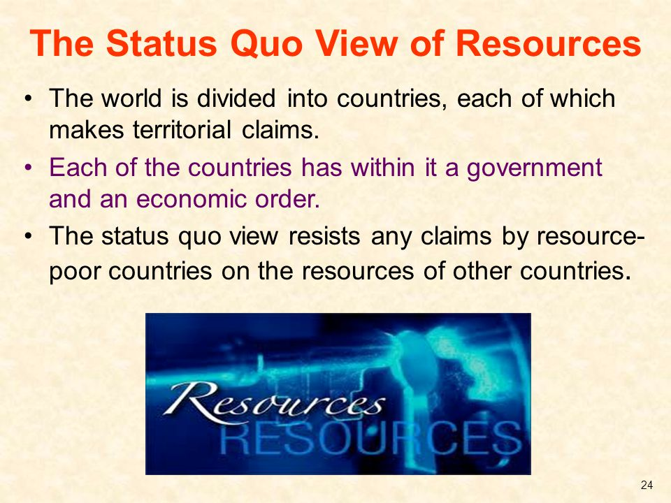 The Status Quo View of Resources