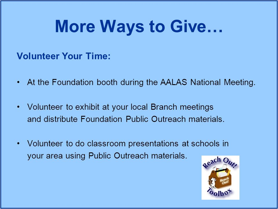 More Ways to Give… Volunteer Your Time: