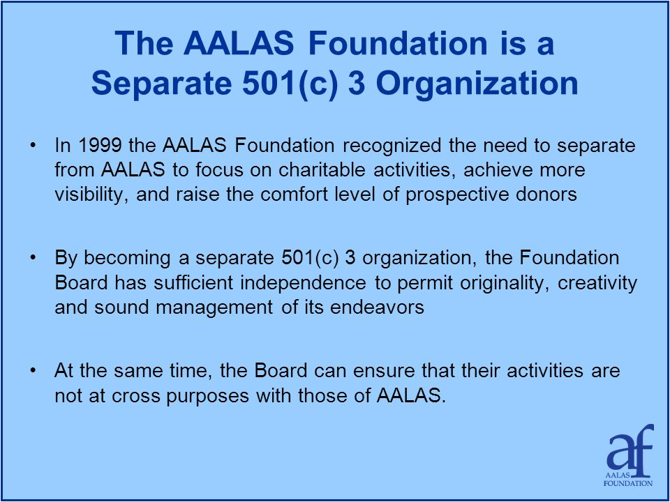 The AALAS Foundation is a Separate 501(c) 3 Organization