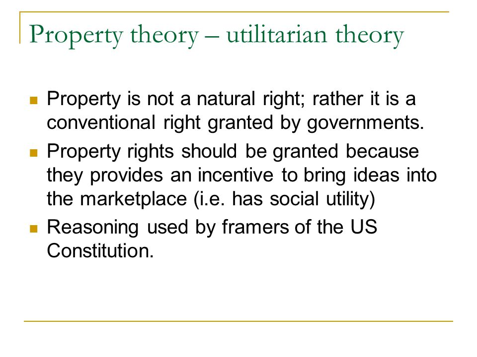 Property theory – utilitarian theory