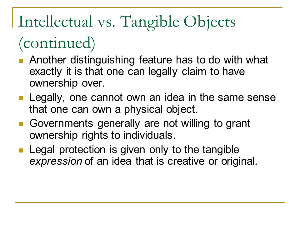 Intellectual vs. Tangible Objects (continued)
