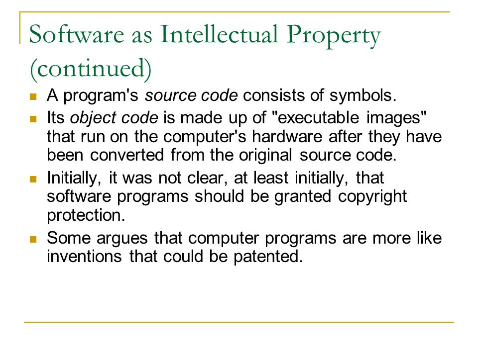 Software as Intellectual Property (continued)