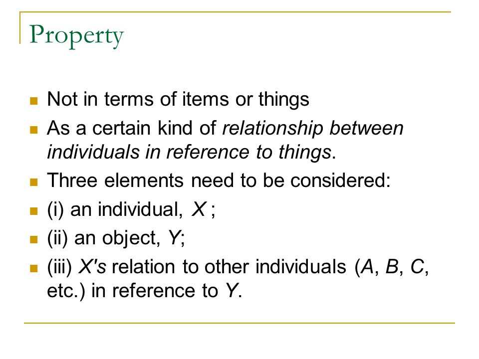 Property Not in terms of items or things