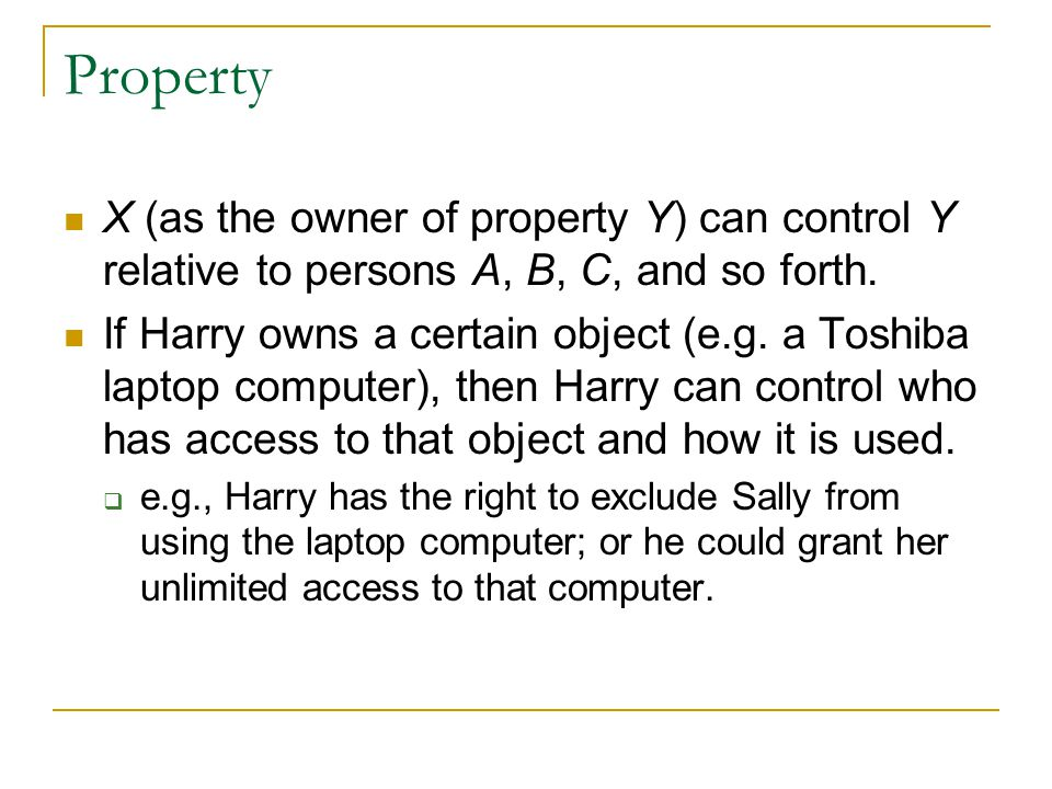 Property X (as the owner of property Y) can control Y relative to persons A, B, C, and so forth.
