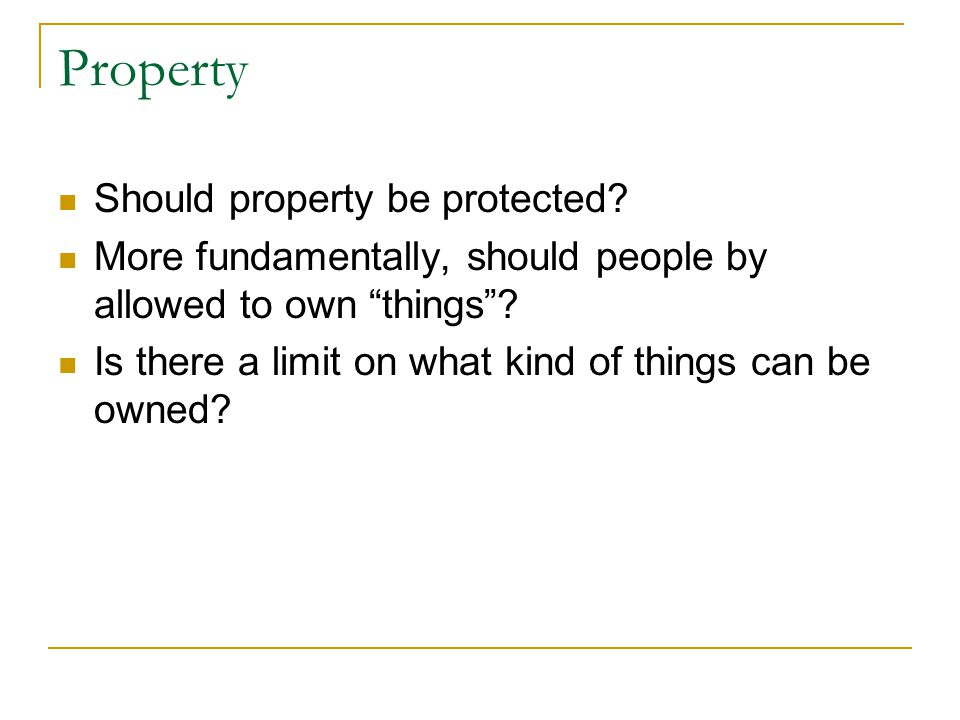 Property Should property be protected