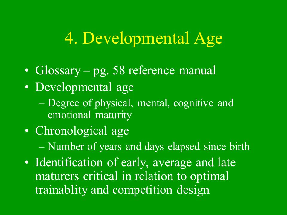 4. Developmental Age Glossary – pg. 58 reference manual