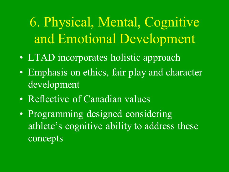 6. Physical, Mental, Cognitive and Emotional Development