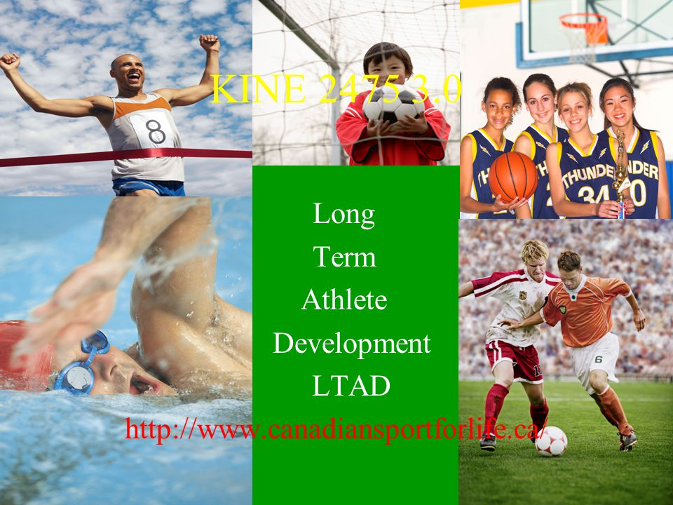 KINE 2475 3.0 Long Term Athlete Development LTAD