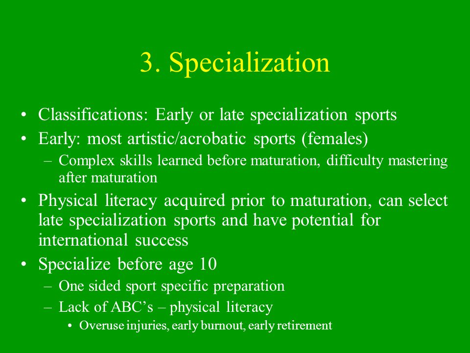3. Specialization Classifications: Early or late specialization sports
