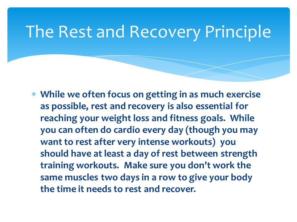 The Rest and Recovery Principle