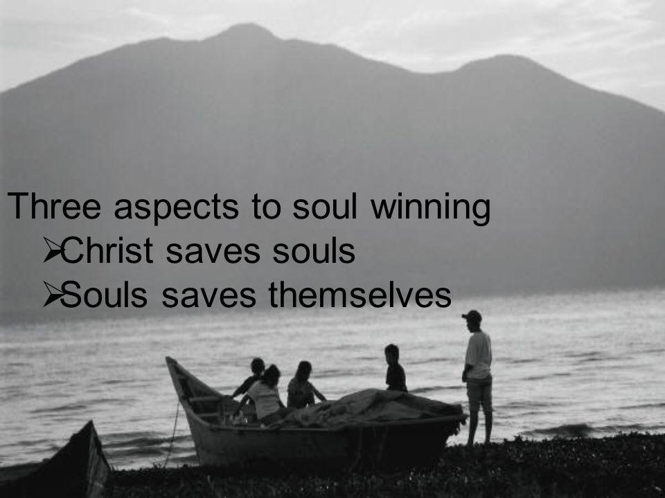 Three aspects to soul winning