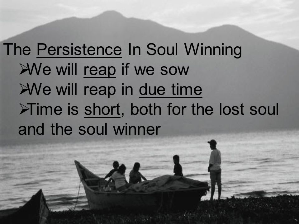 The Persistence In Soul Winning