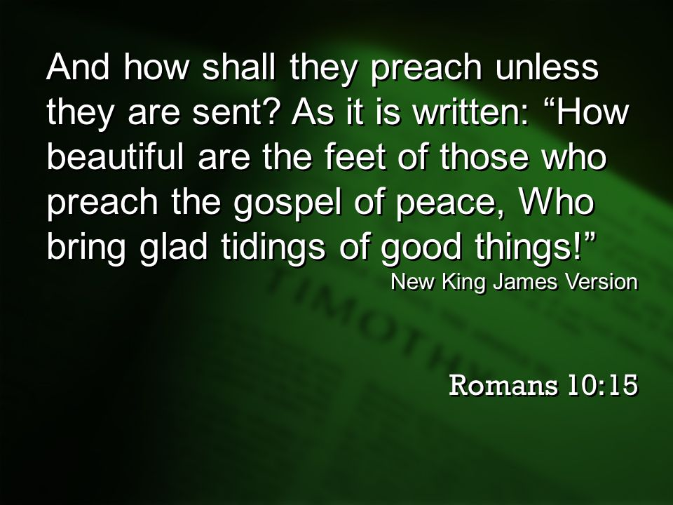 And how shall they preach unless they are sent