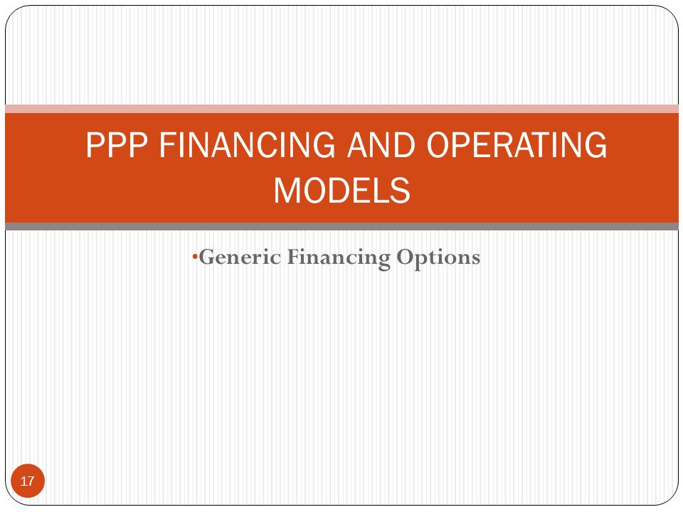 PPP FINANCING AND OPERATING MODELS