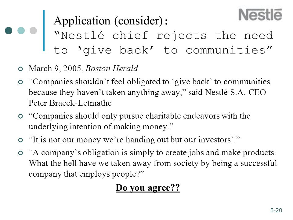 Application (consider): Nestlé chief rejects the need to 'give back' to communities