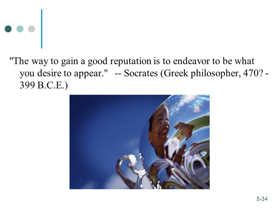 The way to gain a good reputation is to endeavor to be what you desire to appear. -- Socrates (Greek philosopher, 470 - 399 B.C.E.)