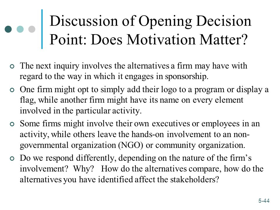 Discussion of Opening Decision Point: Does Motivation Matter