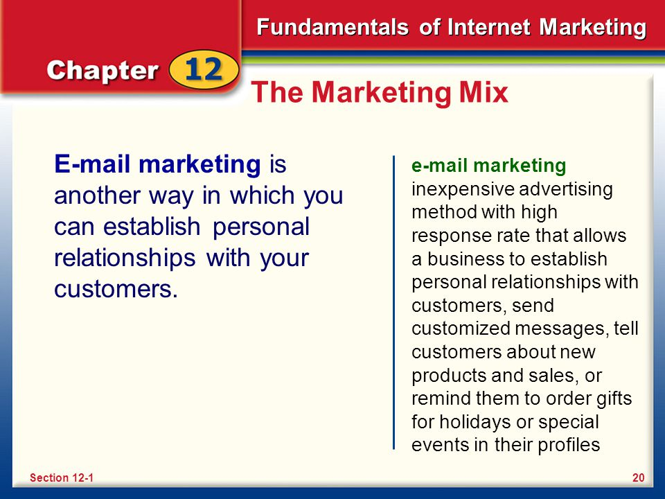 The Marketing Mix E-mail marketing is another way in which you can establish personal relationships with your customers.