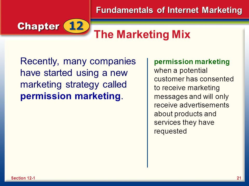 The Marketing Mix Recently, many companies have started using a new marketing strategy called permission marketing.