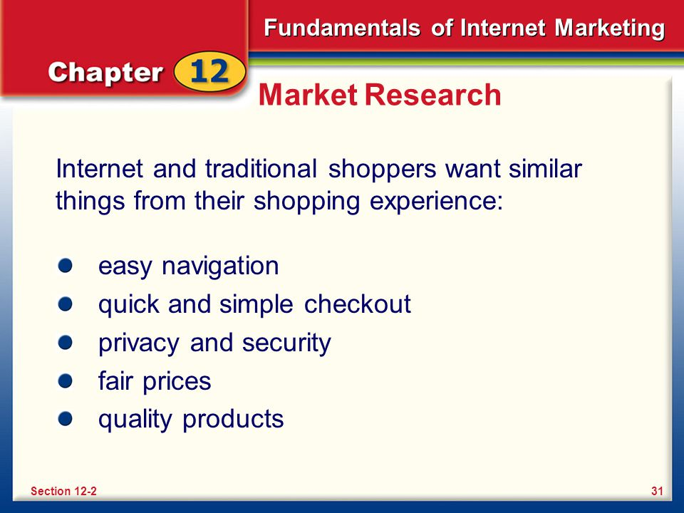 Market Research Internet and traditional shoppers want similar things from their shopping experience: