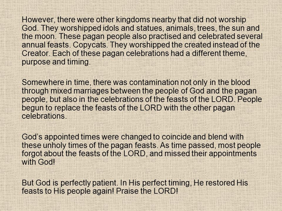 However, there were other kingdoms nearby that did not worship God
