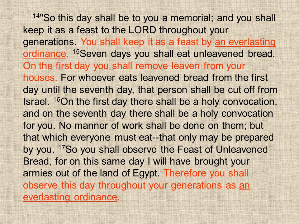 14 So this day shall be to you a memorial; and you shall keep it as a feast to the LORD throughout your generations.