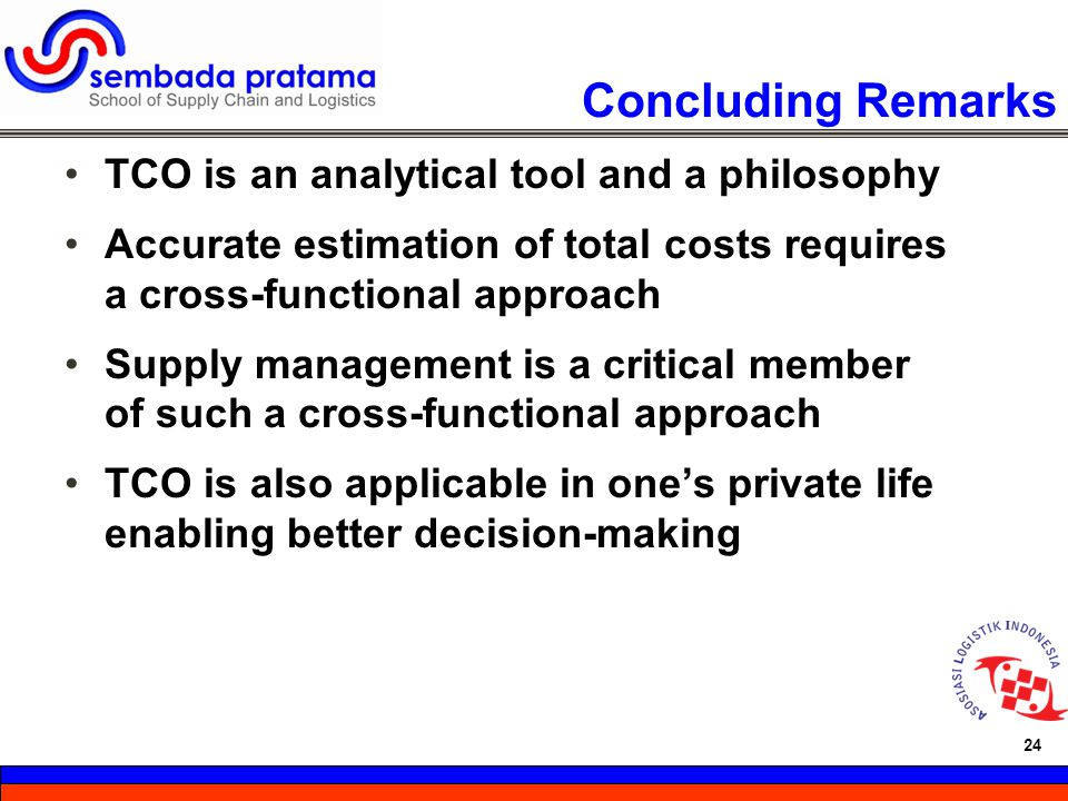 Concluding Remarks TCO is an analytical tool and a philosophy
