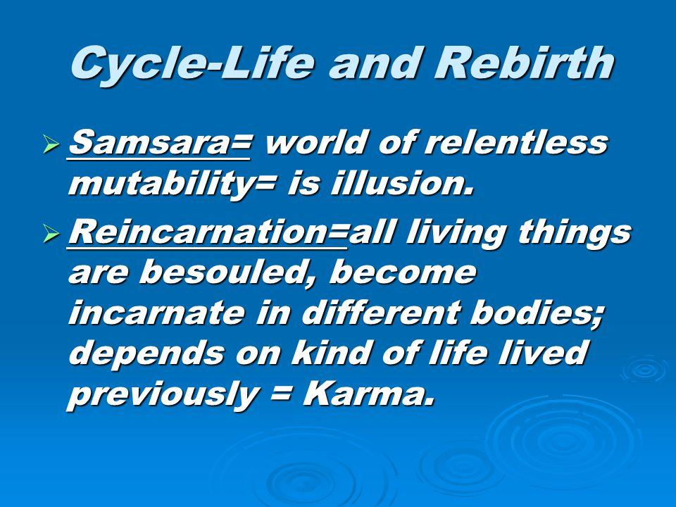 Cycle-Life and Rebirth