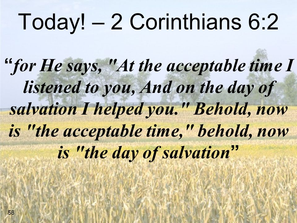 Today! – 2 Corinthians 6:2