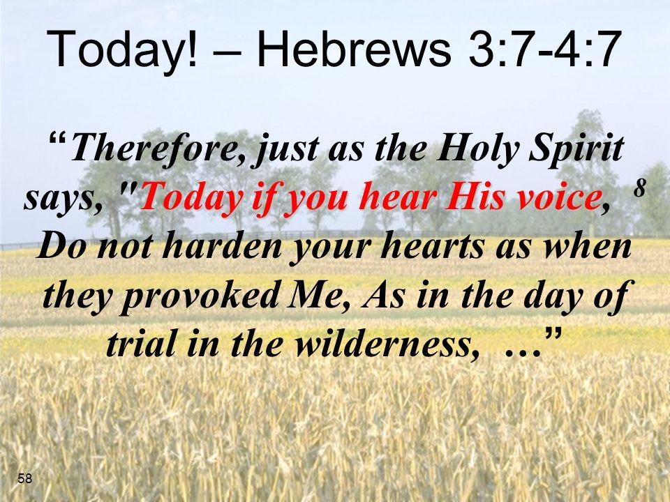 Today! – Hebrews 3:7-4:7