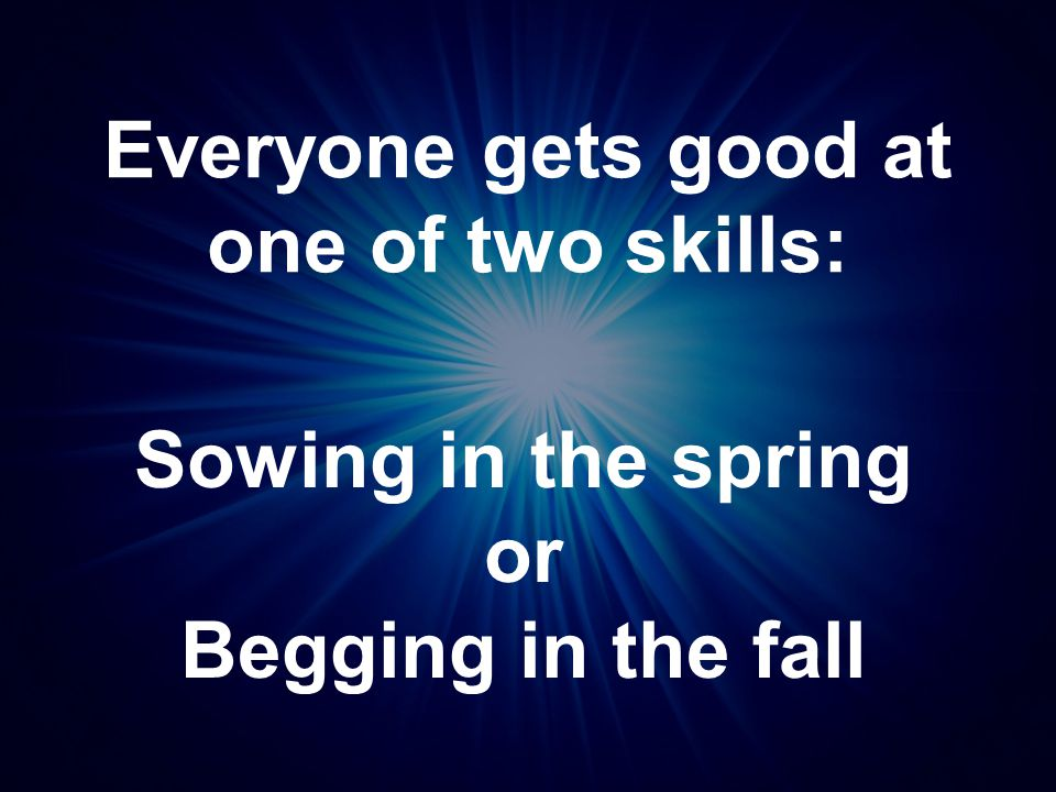 Everyone gets good at one of two skills: