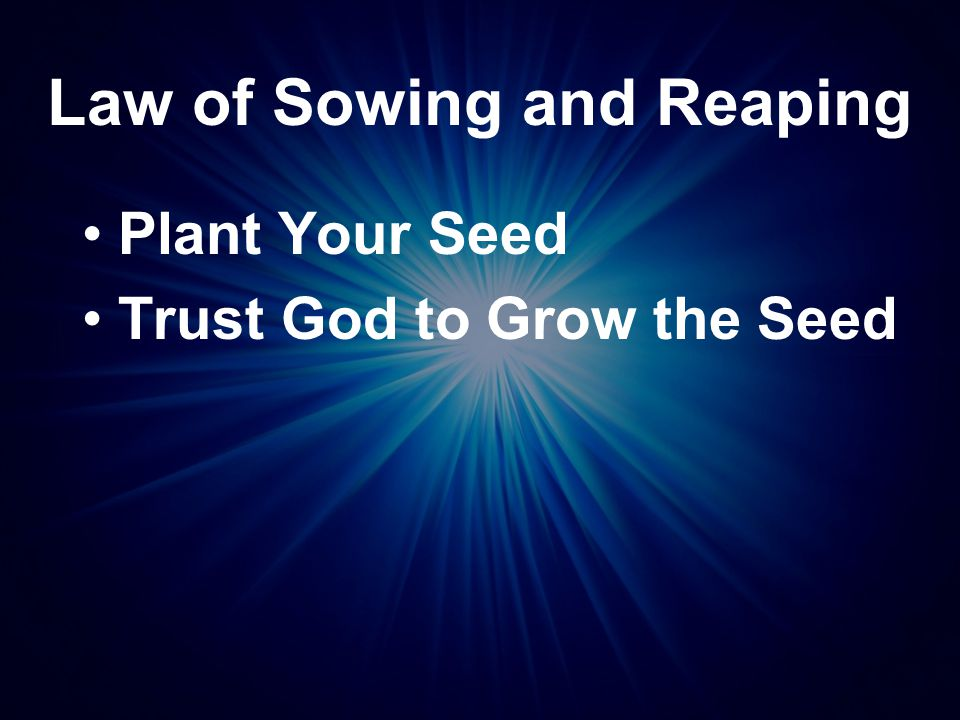 Law of Sowing and Reaping